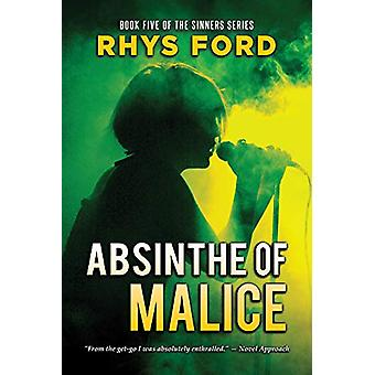 Absinthe of Malice by Rhys Ford - 9781634773256 Book