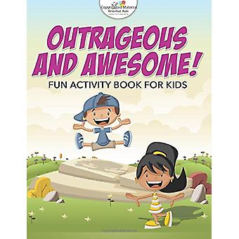 Outrageous and Awesome! Fun Activity Book for Kids by Kreative Kids -