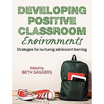 Developing Positive Classroom Environments - Strategies for Nurturing