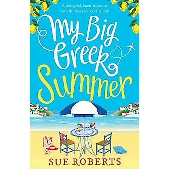 My Big Greek Summer - A Feel Good Funny Romantic Comedy about Second C