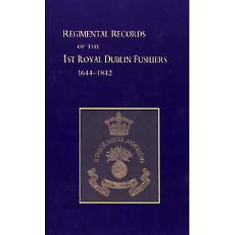 Regimental Records of the First Battalion the Royal Dublin Fusiliers -