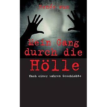 Mein Gang durch die Hoelle by Renee Wum - 9783741268663 Book