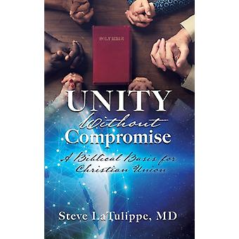 Unity Without Compromise door MD Steve Latulippe