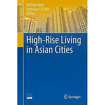 HighRise Living in Asian Cities by Anthony Garon Yeh Belinda Yuen