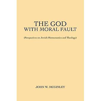 The God with Moral Fault (Perspectives on Jewish Hermeneutics and Theology)