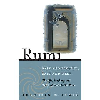 RUMI PAST AND PRESENT EAST AND WEST
