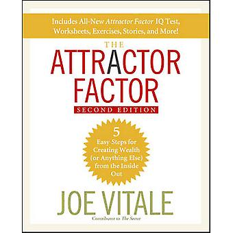 The Attractor Factor - 5 Easy Steps for Creating Wealth (or Anything E