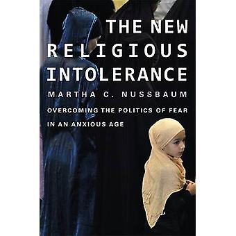 The New Religious Intolerance - Overcoming the Politics of Fear in an