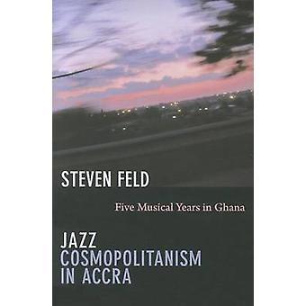 Jazz kosmopoliittisuuden Accra - musiikin viitenä Ghana: Steven