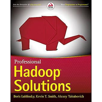 Professional Hadoop Solutions by Boris Lublinsky - Kevin T. Smith - A