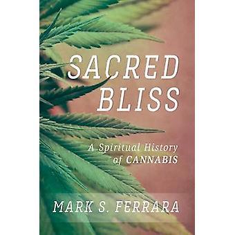 Heliga Bliss - en andlig historia cannabis Mark S. Ferrara - 97