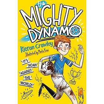 Den mäktiga dynamon (huvudsaklig marknad Ed.) av Kieran Crowley - 9781447299783