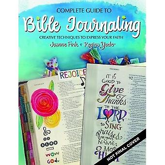 Complete Guide to Bible Journaling by Joanne Fink - 9781497202726 Book