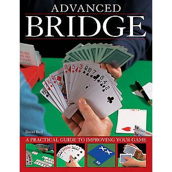 Geavanceerde brug - A Practical Guide to uw spel verbeteren door David Bi