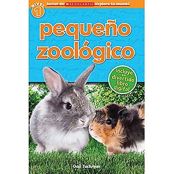 Pequeno Zoologico = Petting Zoo (Lector de Scholastic Explora Tu Mundo)
