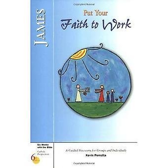 James: Put Your Faith to Work (Six Weeks with the Bible)