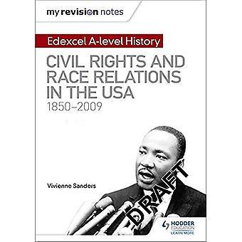 Meine Revision Notizen: Edexcel Abitur Geschichte: Bürgerrechte und Beziehungen zwischen den Rassen in den USA 1850-2009 (Taschenbuch)