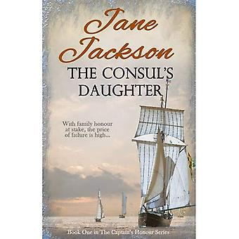 The Consul's Daughter (The Captain's Honour Series)