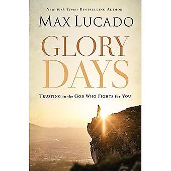Glory Days: Luottamalla Jumalaan, joka taistelee sinua