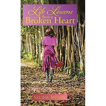 Life Lessons from a Broken� Heart