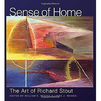 Gevoel van thuis: de kunst van Richard Stout (Joe en Betty Moore Texas Art-serie)