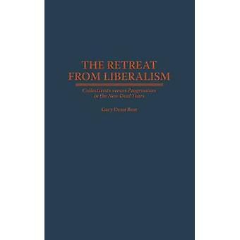 Retiro de liberalismo colectivistas Versus progresistas en los años del New Deal por Gary Dean & la mejor