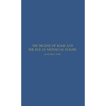 The Decline of Rome and the Rise of Medieval Europe by Katz & Solomon