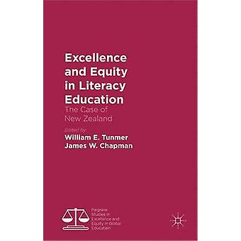 Excellence and Equity in Literacy Education The Case of New Zealand by Tunmer & William E.