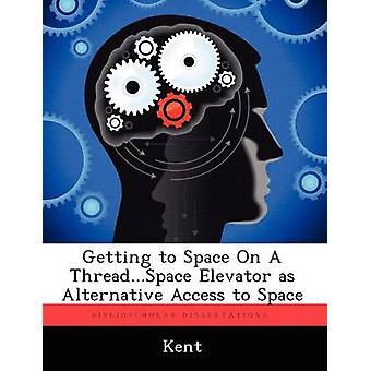 Récupération d'espace sur un fil... Ascenseur spatial comme l'accès à l'information de l'espace en Kent & Ashley