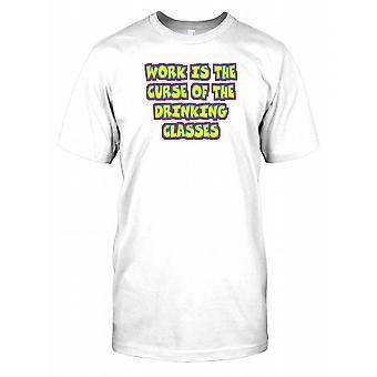 Arbejde er forbandelsen af drikke klasser - sjove citerer Mens T Shirt