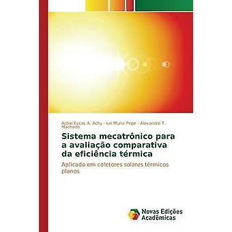 Sistema mecatrnico para a avaliao comparativa da eficincia trmica by A. Achy Acbal Rucas