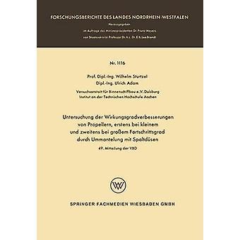 Untersuchung der Wirkungsgradverbesserungen von Propellern dazu bei kleinem und zweitens bei groem Fortschrittsgrad durch Ummantelung mit Spaltdsen de Sturtzel & Wilhelm