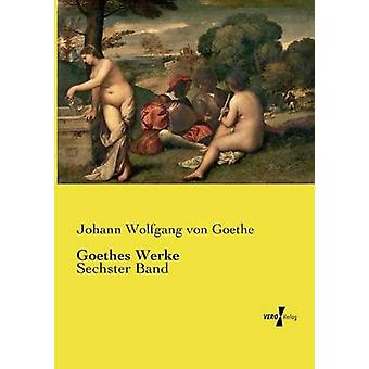 Goethes Werke von Goethe & Johann Wolfgang