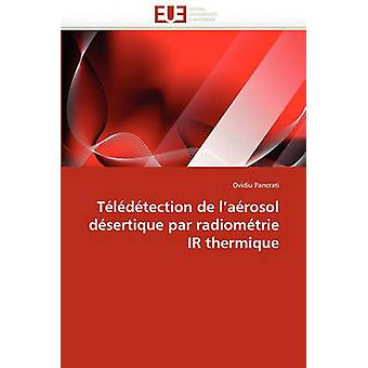 Teledetection de LAerosol Desertique Par Radiometrie IR Thermique by Pancrati & Ovidiu