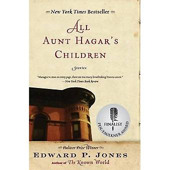 All Aunt Hagar's Children - Stories by Edward P Jones - 9780060557577