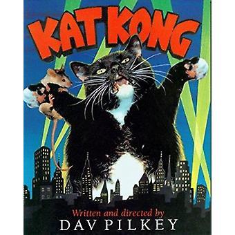 Kat Kong by Dav Pilkey - 9780152420376 Book