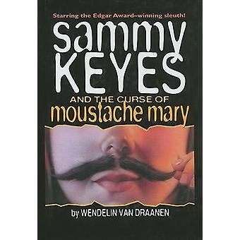 Sammy Keyes and the Curse of Moustache Mary by Wendelin Van Draanen -