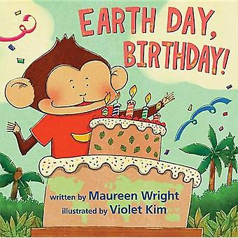 Earth Day - Birthday! by Maureen Wright - 9780761461098 Book