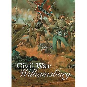 Civil War Williamsburg by Carson O. Hudson - 9780811727075 Book