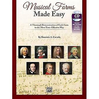 Musical Forms Made Easy - A Thorough Demonstration of Each Form in the