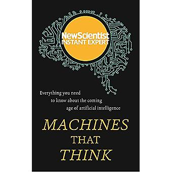 Machines That Think - The Unstoppable Rise of Artificial Intelligence