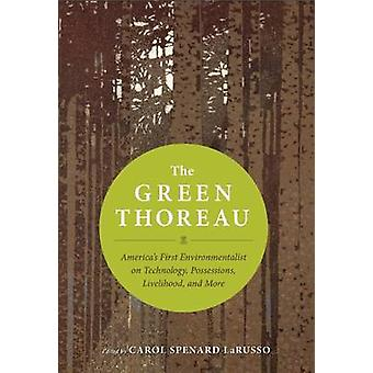 The Green Thoreau - America's First Environmentalist on Technology - C
