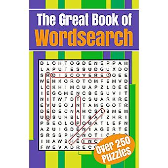 The Great Book of Wordsearch - Over 250 puzzles by Arcturus Publishing