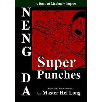 Neng Da - The Super Punches by Hei Long - 9781880336137 Book