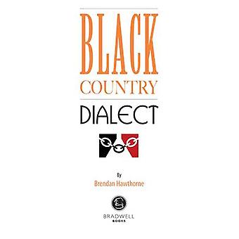 Black Country Dialect - A Selection of Words and Anecdotes from the Bl