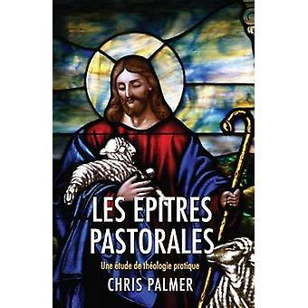 Les Epitres Pastorales by Chris Palmer - 9781910942383 Book