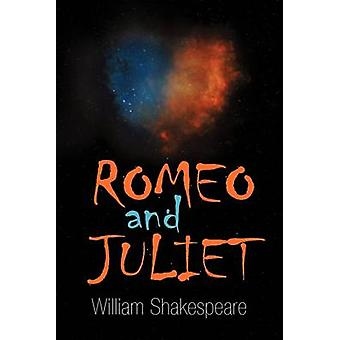 Romeo and Juliet by Shakespeare & William