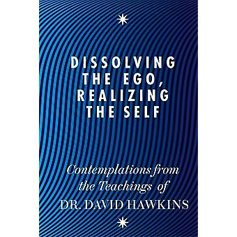 Dissolving the ego, realizing the self 9781848504202