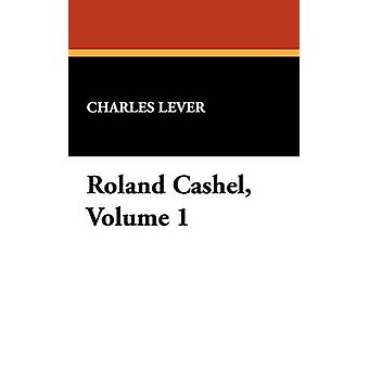 Roland Cashel Volume 1 by Lever & Charles