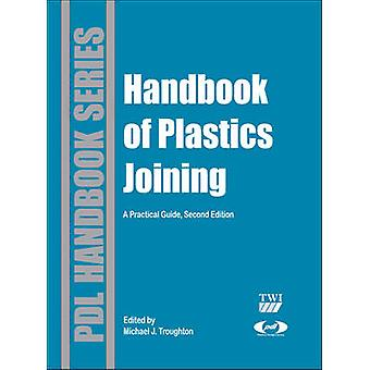 Handbook of Plastics Joining A Practical Guide by Troughton & Michael J.